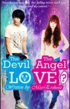 The Devil + The Angel = Love? by MissErsheez
