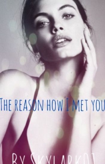 """The Reason How I Met You ""Cara Delevingne/You"