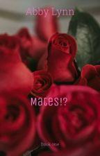 Mates!!!??? by Abby_lynn118