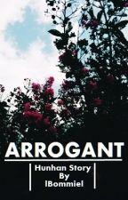 Arrogant ╠ Hunhan ✔ by lBommiel