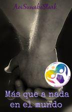 Más que a nada en el mundo (Gay/BL) by AoiSuwabeStark
