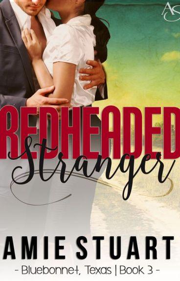 Redheaded Stranger (Bluebonnet, TX Book 2.5) by Amie_Stuart