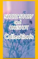 SHORT STORY and ONESHOT COLLECTION'S by thegirlmakesyouhappy