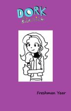 High School Dork Diaries: Freshman Year Book # 1 by PrincessofDiaries1