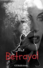 His Betrayal by GEMalicious