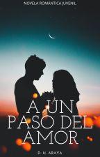 A un Paso del Amor by DHAraya