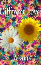 DIFFERENT LOVES (#Wattys2015 ) by MariaMartiYe