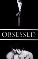 OBSESSED (Larry Stylinson AU) by thehorror_of_ourlove