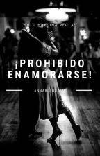 ¡Prohibido Enamorarse!  by AnnaBlanco5M