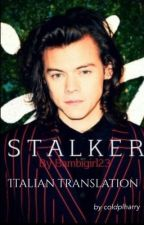 Stalker [H.S] ➣ Daddy!Kink (Italian translation) by coldplharry