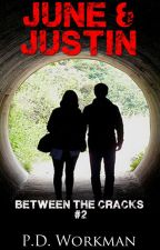 June & Justin, Between the Cracks #2 by pdworkman