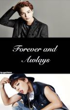 Forever and Always [A EXO/BTS Fanfic ;; On a hiatus] by ayyeeitsbree