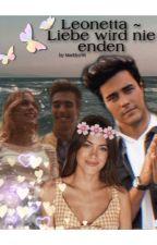 Leonetta~ Liebe wird nie enden •abgeschlossen• by MadleneWi
