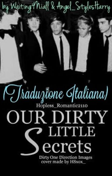 Our Little Dirty Secrets - Dirty One Direction Images - (Traduzione Italiana)