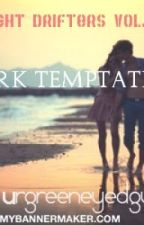 Night Drifters 2: Dark Temptations by UrGreenEyedGurl