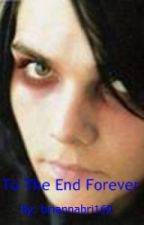 to the end  forever (my chemical romance fan fic) by briannabri169
