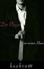 Der player- in meiner klasse by kuebra_69