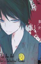 Murder Is An Art ~ Bloody Painter X Reader by ironic_otaku