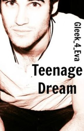 Teenage Dream by Gleek_4_eva