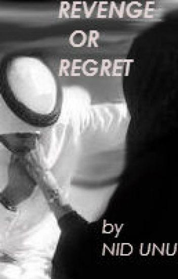 Revenge or Regret?#Watty's2015