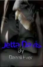 ~>Jetta Davis. Are You Ready To Know The Jet?<~ *On Hold* by dannii07