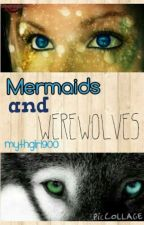 Mermaids and werewolves completed. by 21-seconds-of-halsey