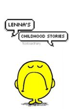 Lenna's Childhood Stories by floorboardharry