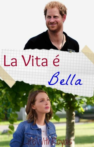 """La vita è bella"" (Prince Harry)"