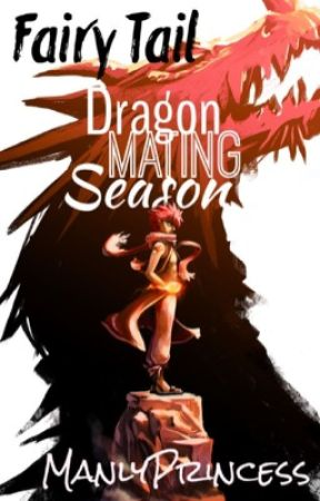 Fairy Tail Dragon Mating Season by ManlyPrincess