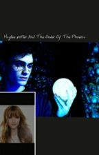 Haylee Potter and the Order of the pheonix by ElizabethUnderwood7
