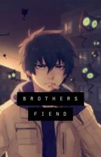 Brother's Fiend (Rin Okumura x Reader) by Sizzlesnowflake