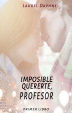 Imposible quererte, profesor I © by smile_sarita