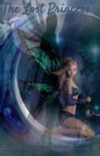 The Lost Princess(Book One Of The Faerie Reborn Series) by Dark_DayDream