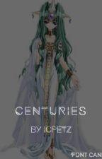 Centuries by mystical_squirrel