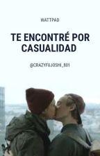 Te encontré por casualidad ♢Yaoi/Gay♢ by CrazyFujoshi_801