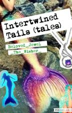 Intertwined Tails (Tales) by Beloved_Jewel