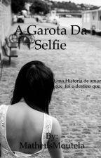 A garota da selfie by MatheusMoutela