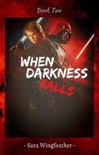 When Darkness Falls (Book 2) by Skywalker15