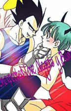 Vegeta y Bulma ( Unexpected Love ) by Ateniz