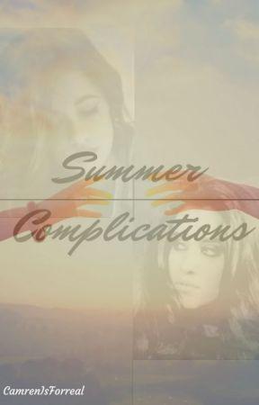 Summer Complications (Camren) by camrenisforreal
