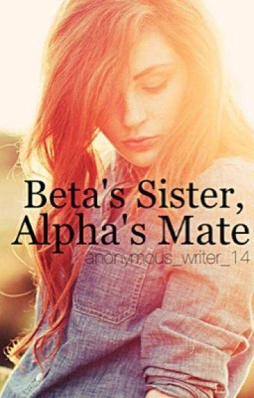 Beta's Sister, Alpha's Mate