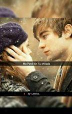 Me perdí en tu mirada... by Laleska_