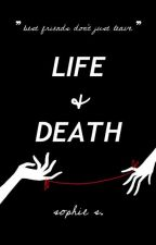 Life & Death by unceremonious