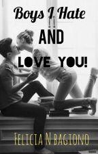 Boys, i hate and love you! by felinatha