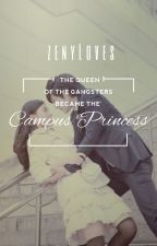 The Queen of The Gangsters Became the Campus Princess (Complete/Revising) by zenyLoves