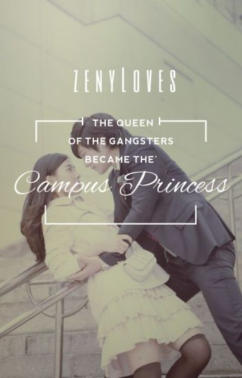 The Queen of The Gangsters Became the Campus Princess (Complete/Revising)