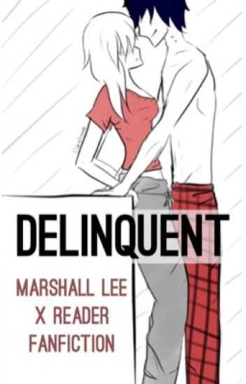 Delinquent (Marshall Lee x Reader)