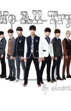 [GOT7 Fan Fiction] We All Try by uhxxbreaht7