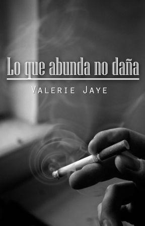 Lo que abunda no daña by valeriejaye