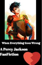 Percy Jackson, When Everything Goes Wrong by haveyouseen_leo_